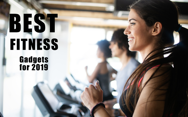 Best fitness gadgets for 2019