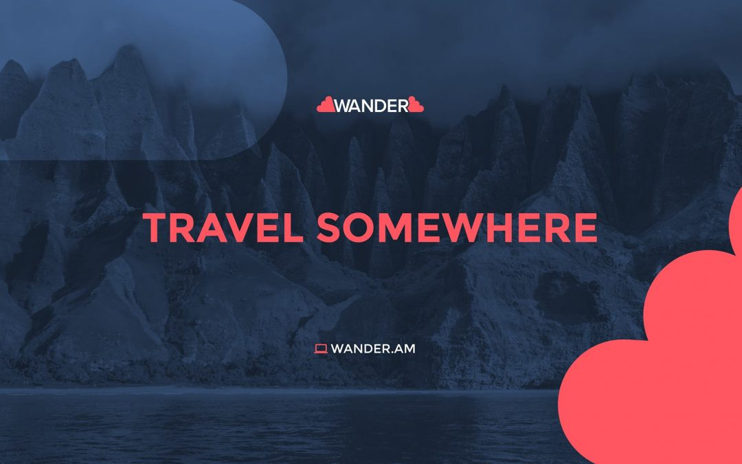 WANDER- FLY, TRAVEL AND STAY!